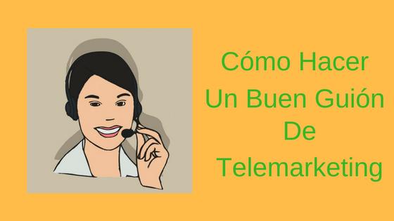 Cómo hacer un buen guión de telemarketing