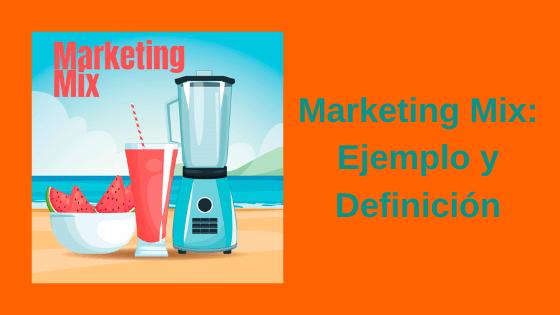 marketing mix ejemplo y definición